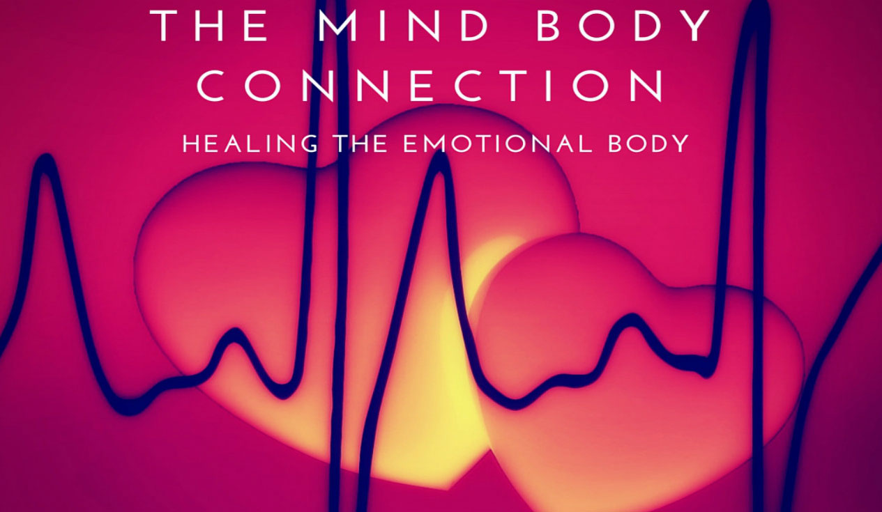 Healing The Emotional Body   The Mind Body Connection